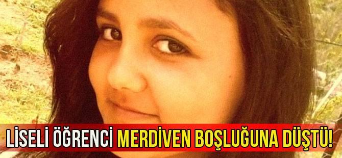 Aydın'da okulun merdiven boşluğuna düşen genç kız yaşama tutunamadı!