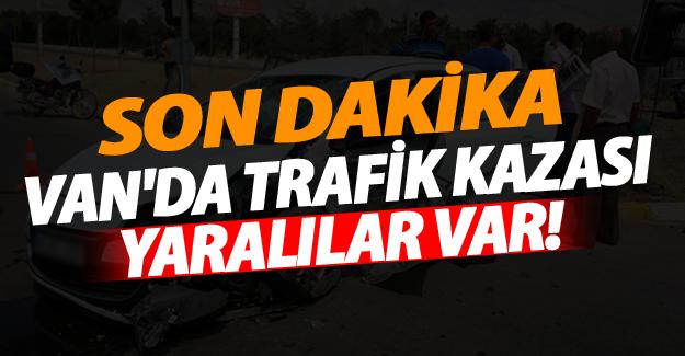 Van'da trafik kazası; Yaralılar var!