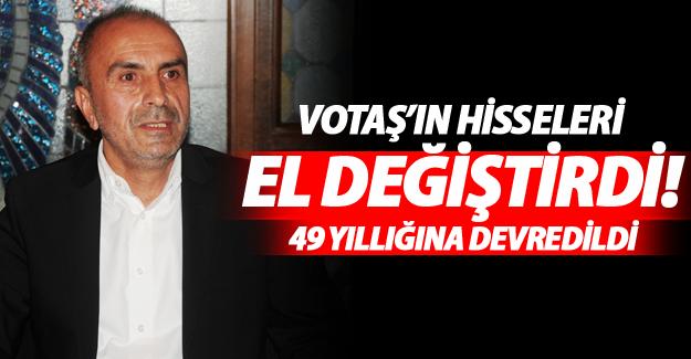 VOTAŞ'ın hisseleri el değiştirdi! - Van Haber