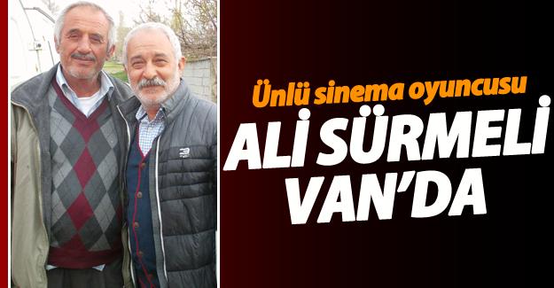 Ünlü Oyuncu Ali Sürmeli nam-ı değer Zaza Dayı Van'da