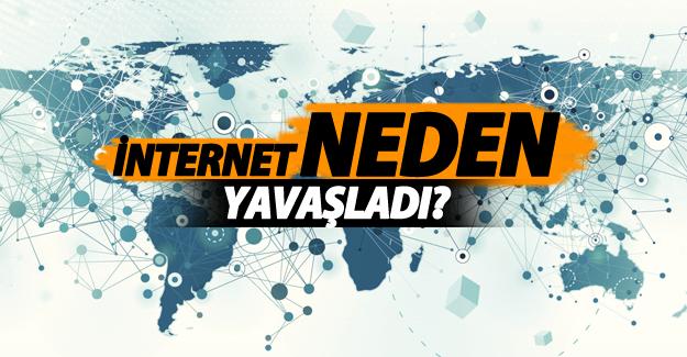 Açıklama geldi: İnternet bugün neden yavaştı?