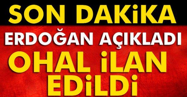 Cumhurbaşkanı Erdoğan:3 ay süre ile OHAL ilan ettik