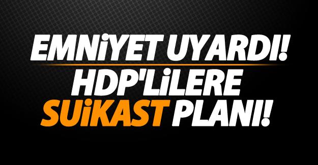 Emniyet uyardı! Darbecilerin HDP'lilere suikast planı!