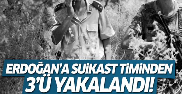 Erdoğan'a suikast timinden üç asker yakalandı