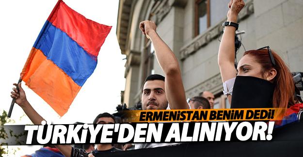 Ermenistan benim dedi! Türkiye'den alınıyor