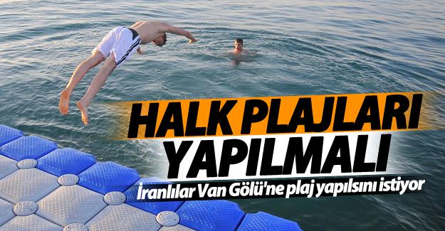 İranlılar Van Gölü'ne plaj yapılsını istiyor