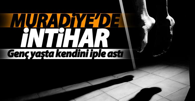 Muradiye'de bir genç kendini iple asarak intihar etti
