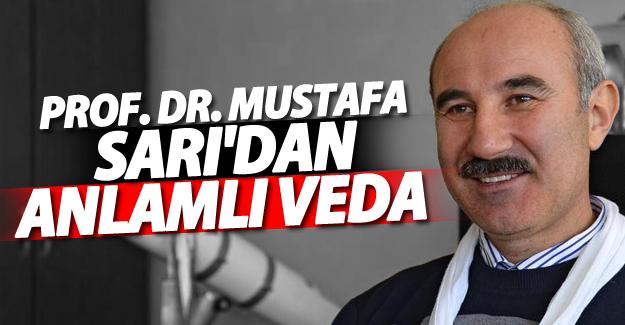Prof. Dr. Mustafa Sarı'dan anlamlı veda