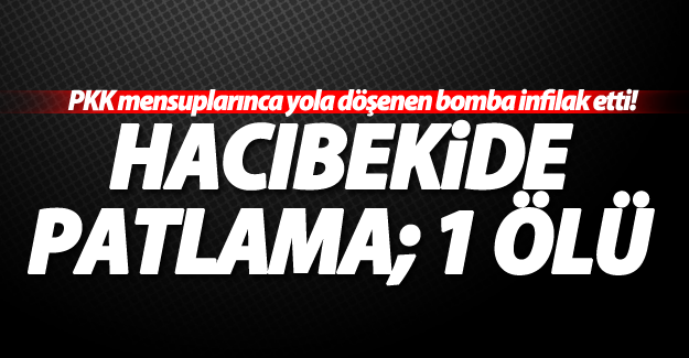 SON DAKİKA! Hacıbekir'de ikinci patlama: 1 Ölü