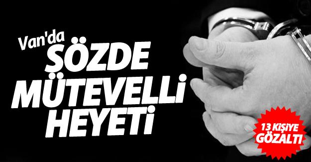 SON DAKİKA! Van'da FETÖ operasyonu: 13 gözaltı