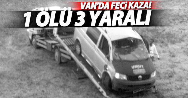 Van'da trafik kazası, 1 ölü 3 yaralı