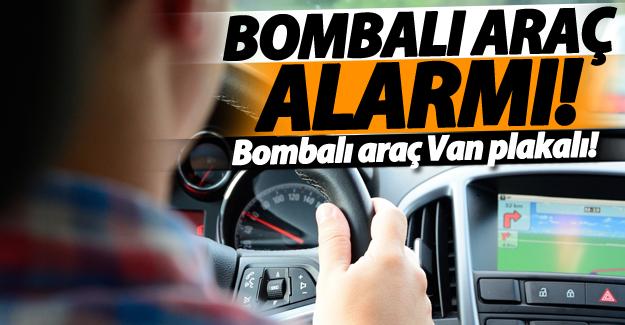 Van plakalı bombalı araç alarmı