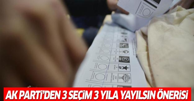 AK Parti'den 'üç seçim üç yıla yayılsın' önerisi
