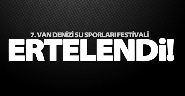 7. Van Denizi Su Sporları Festivali ertelendi