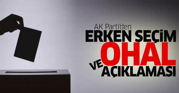 AK Parti'den erken seçim ve OHAL açıklaması