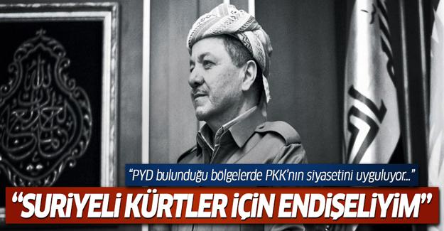 Barzani: PYD Suriye'de PKK'nın siyasetini uyguluyor