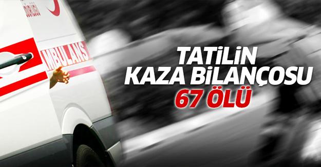 Bayram tatilinin kaza bilançosu: 67 ölü