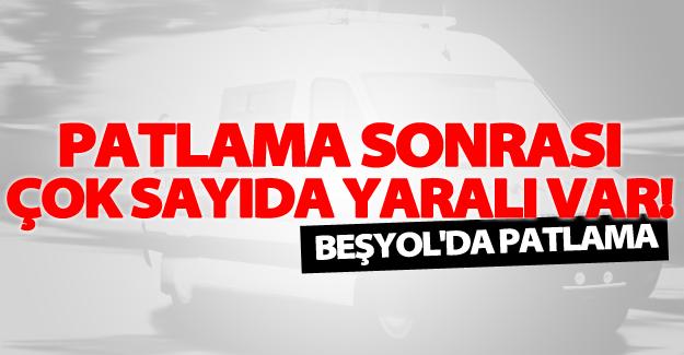 Besyol'da patlamada çok sayıda yaralı var