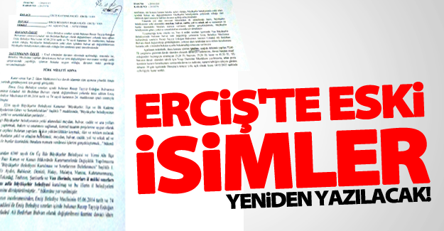 Erciş'te cadde ve park isimleri geri verilecek!