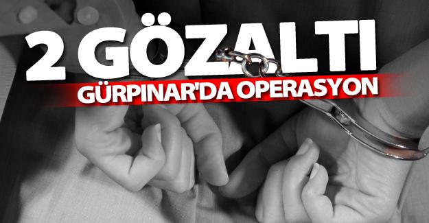 Gürpınar'da flaş operasyon! 2 kişi gözaltına alındı