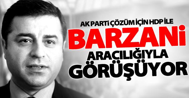 Hükümet, HDP ile görüşmeleri Barzani kanalıyla mı yürütüyor?