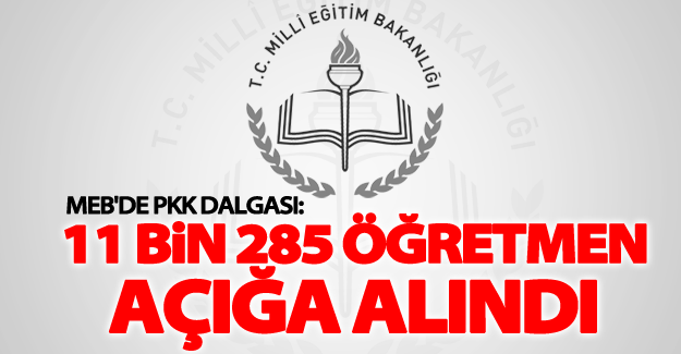 MEB: PKK destekçisi 11.285 öğretmen açığa alındı
