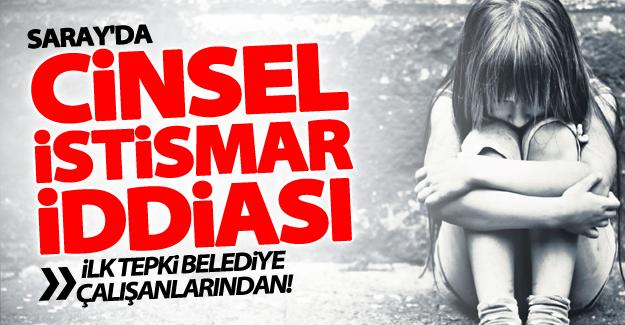 Saray'da cinsel istismar iddiası! İlk tepki Saray Belediyesi çalışanlarından!