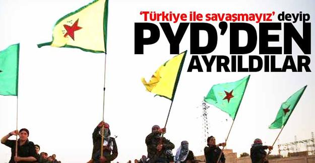 'Türkiye ile savaşmayız' PYD'den ayrıldılar