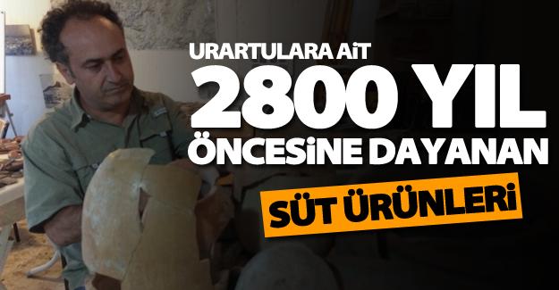 Urartular'da 2800 yıl öncesine dayanan süt ve süt ürünleri