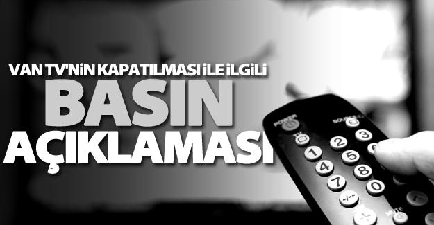 Yayını durdurulan VAN TV: Kararı kınıyoruz