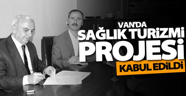 Van'da 'Sağlık Turizmi: Van Destinasyonu Projesi' kabul edildi