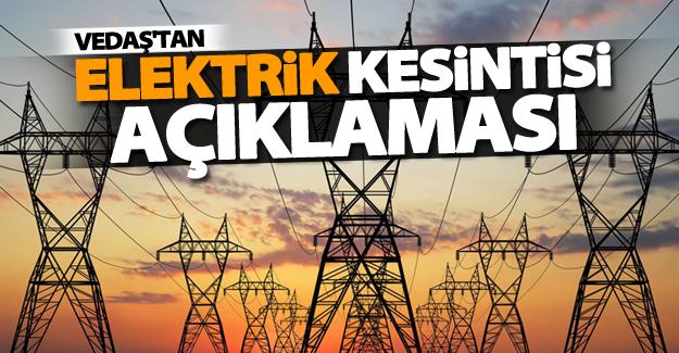 VEDAŞ'tan flaş elektrik kesintisi açıklaması