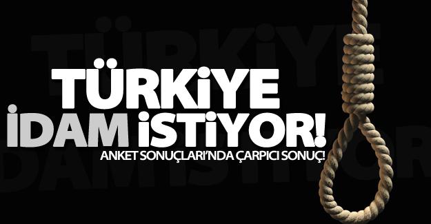 Anket sonuçları açıklandı! Türkiye idam istiyor