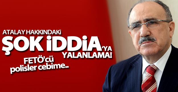 Atalay: FETÖ'cü polisler cebime not koymadı
