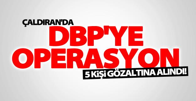 Çaldıran'da DBP'ye operasyon: 5 gözaltı