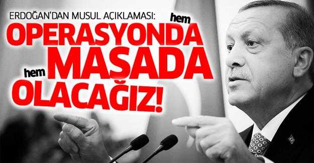 Erdoğan'dan Musul Operasyonu'na dair ilk açıklama!
