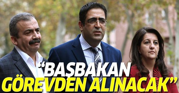 İdris Baluken: Başbakan görevden alınacak