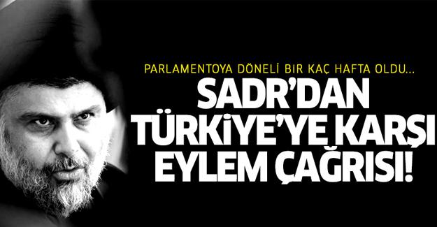 Sadr'dan Türkiye'ye karşı eylem çağrısı