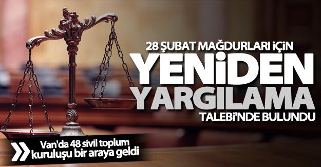 Van'da 28 Şubat mağdurları için yeniden yargılama talebi