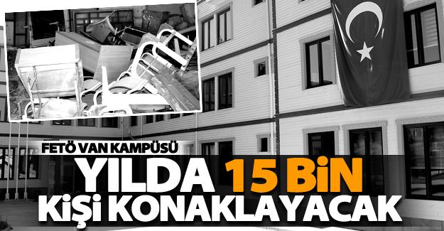 Van'da FETÖ'nün kapatılan kampüsü devlet yararına kullanılacak!