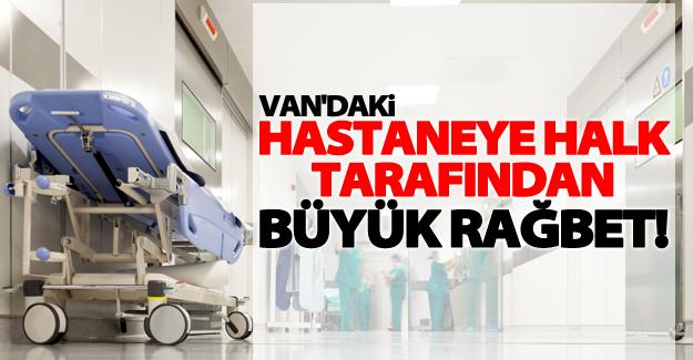 Van'daki hastaneye halk tarafından büyük rağbet!