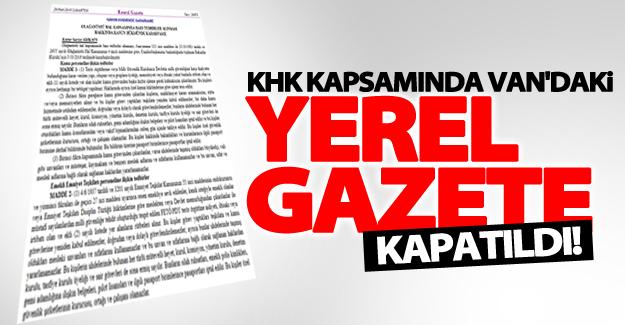 Van'daki yerel gazete yeni KHK kapsamında kapatıldı!