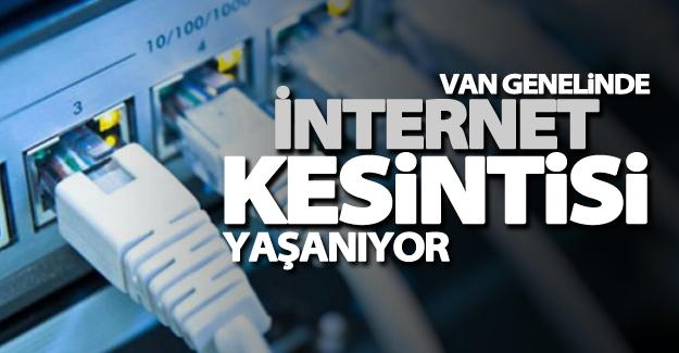 Van Genelinde internet kesintisi yaşanıyor