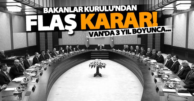 Van iline ilişkin Bakanlar Kurulu'ndan flaş karar!