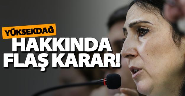 Van Milletvekili Yüksekdağ hakkında flaş karar!