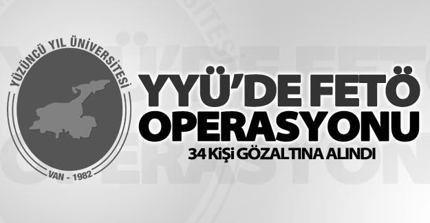 YYÜ'de FETÖ operasyonu: 34 gözaltı