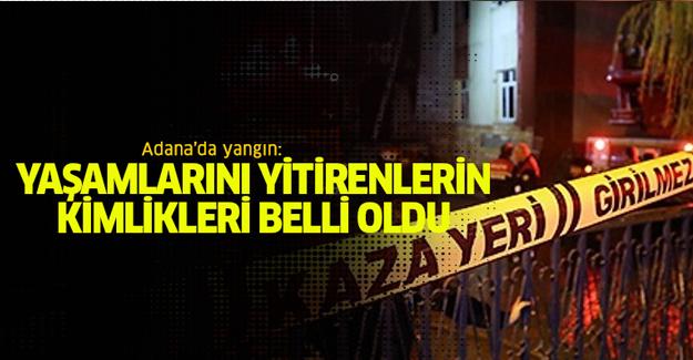 Adana'daki yangında hayatını kaybedenlerin isimleri