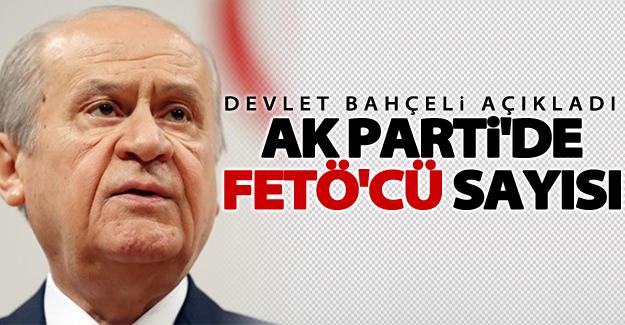 Bahçeli Ak Parti'de FETÖ'cü sayısını açıkladı!
