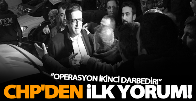 CHP'den HDP operasyonuna ilk yorum!