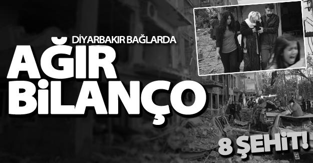 Diyarbakır'da ağır bilanço! 8 şehit